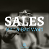 SALES Isn't A Bad Word